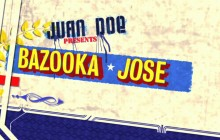 Bazooka Jose